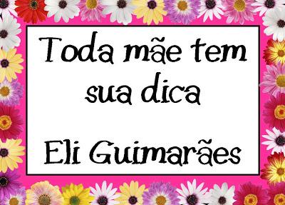 A dica de Eli Guimarães