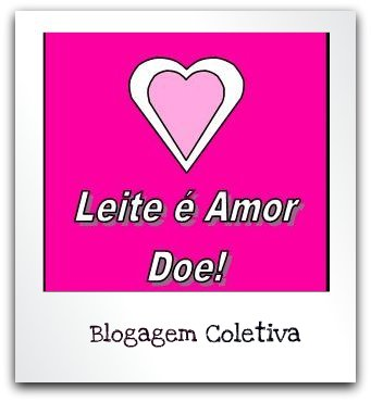 Blogagem Coletiva: Leite é Amor