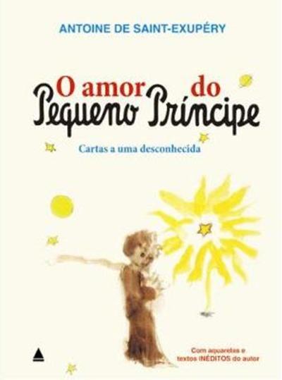 Fonte: http://www.fnac.com.br/o-amor-do-pequeno-principe-cartas-a-uma-desconhecida/p/518230