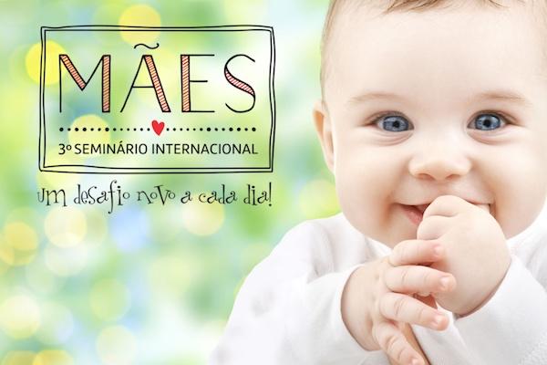 Seminário Internacional de Mães: você vai ao evento mais legal do país para falar sobre filhos?