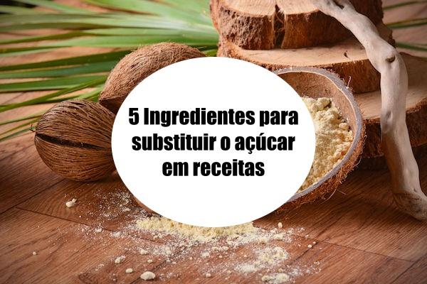 5 ingredientes para substituir o açúcar em receitas